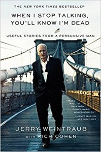 Jerry Weintraub Book Cover When I stop Talking You'll Know I'm Dead